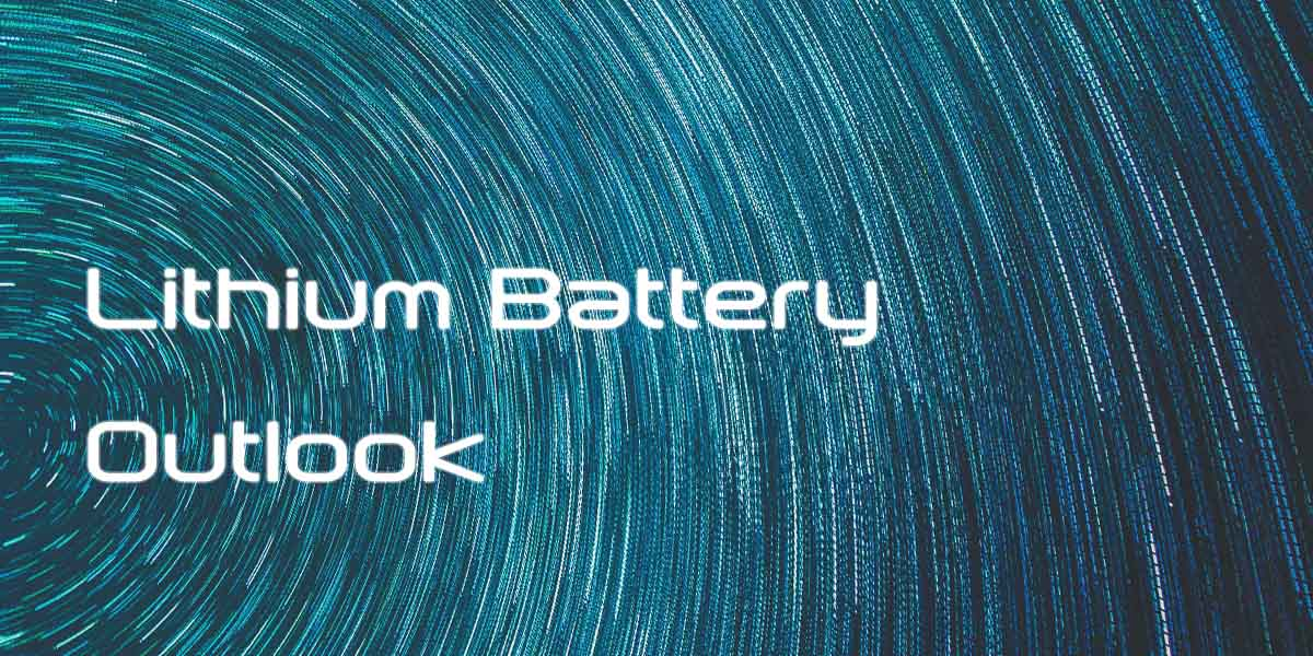 Lithium Battery Outlook